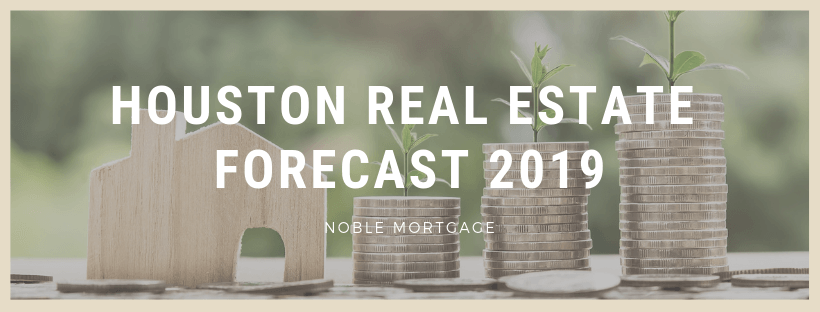 Houston Real Estate Forecast 2019