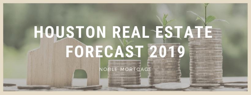 Houston Real Estate Forecast 2019